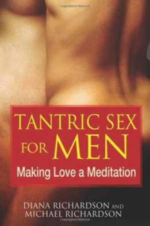 Tantric Sex for Men - Diana Richardson